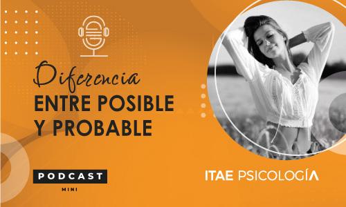 Podcast de Psicología. Diferencia entre posible y probable