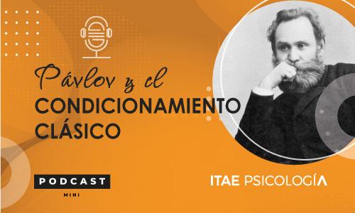 Podcast de Psicología. Pávlov y el condicionamiento clásico