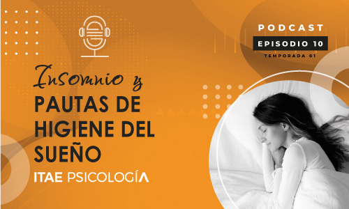 Podcast de Psicología. Insomnio y pautas de higiene del sueño