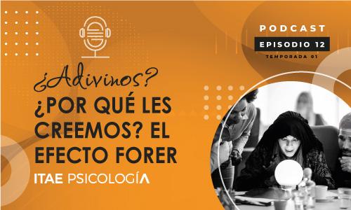 Podcast de Psicología. ¿Adivinos? ¿Por qué les creemos? El efecto Forer
