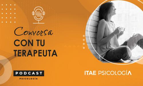 Podcast de Psicología. Conversa con tu terapeuta